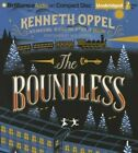 The Boundless by Kenneth Oppel (CD-Audio, 2015)