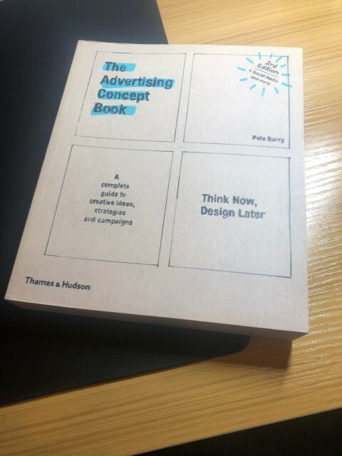 The Advertising Concept Book : Think Now, Design Later by