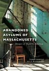 Abandoned Asylums of Massachusetts by Tammy Rebello (Paperback, 2016)