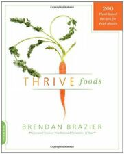 Thrive Foods : 200 Plant-Based Recipes for Peak Health by Brendan Brazier (2011, Paperback)