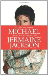 Very-Good-You-Are-Not-Alone-Michael-Through-a-Brother-039-s-Eyes-Jermaine-Jackso