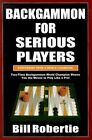 Backgammon for Serious Players by Bill Robertie (Paperback, 2004)