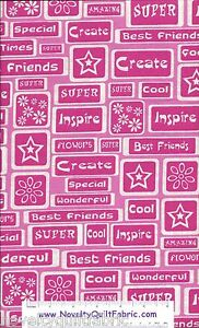 Super-Cool-Best-Friend-Create-Inspire-Flowers-Novelty-Quilt-Fabric-BTY-Pink