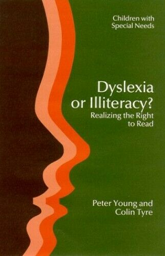 DYSLEXIA OR ILLITERACY? (Children with Special Needs) by YOUNG & TY Paperback