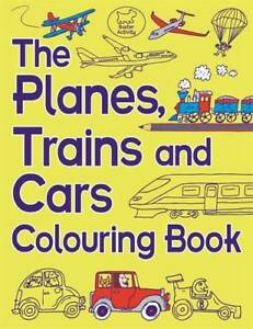 The-Planes-Trains-and-Cars-Colouring-Book-Bust-Chris-Dickason-New