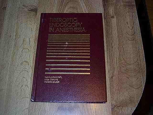 Fiberoptic Endoscopy In Anesthesia by Vijayalakshmi Patil  HB ILLUS 1983