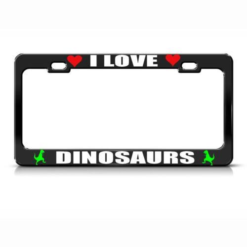 I LOVE DINOSAURS Black License Plate Frame Tag Border