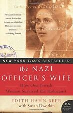 The Nazi Officer's Wife : How One Jewish Woman Survived the Holocaust by Edith H. Beer and Susan Dworkin (2015, Paperback)