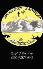 Operation Snowcap by Ralph J. Blessing (2005, Paperback)