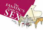 The Fanatic's Guide to Sex by Roland Fiddy (Hardback, 1995)