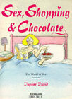 Sex, Shopping and Chocolate by Daphne David (Paperback, 1996)