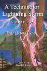 A Technicolor Lightning Storm: Revised Edition by Diane Krenz Lynch (Paperback / softback, 2014)