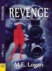 Revenge by M. E. Logan (Paperback, 2014)