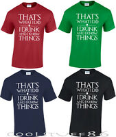 Game of Thrones,That's What I Do I Drink and I know Things T-Shirt Unisex S-XXL