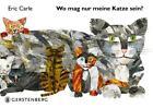 Wo mag nur meine Katze sein? von Eric Carle (2015, Gebundene Ausgabe)