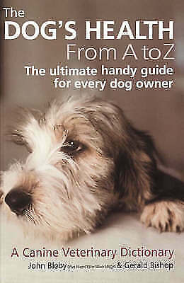THE DOG'S HEALTH FROM A-Z: A CANINE VETERINARY DICTIONARY-ExLibrary