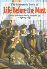The Mammoth Book of Life Before the Mast: Firsthand Accounts of Naval Warfare from the Age of Nelson and Fighting Sail by Jon E. Lewis (Paperback, 2001)