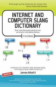 Internet and Computer Slang Dictionary by James Kittell (2012, Paperback)