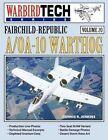 Fairchild-Republic A/OA-10 Warthog by Dennis R Jenkins (Paperback / softback, 1998)