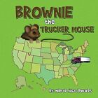 Brownie the Trucker Mouse by Mildred Alice Edwards (Paperback / softback, 2014)