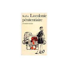 LA COLONIE PENITENTIAIRE et autres récits / Franz KAFKA