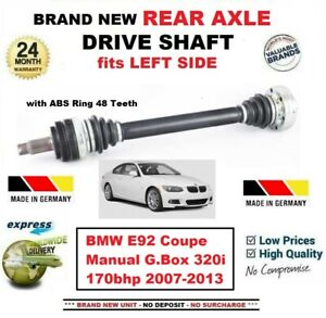 FOR BMW E92 Coupe Manual 320 170bhp +ABS 2007-2013 NEW REAR AXLE LEFT DRIVESHAFT