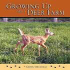 Growing Up on a Deer Farm by Karen M Shellhaas (Paperback / softback, 2012)