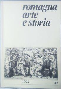 ROMAGNA ARTE E STORIA n. 47/1996