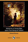 Advice to a Young Man Upon First Going to Oxford (Dodo Press) by Edward Berens (Paperback / softback, 2007)