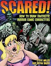 Scared!: How to Draw Fantastic Horror Comic Characters (Fantastic Fant-ExLibrary