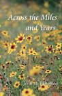 Across the Miles and Years by John W Flournoy (Paperback / softback, 2010)