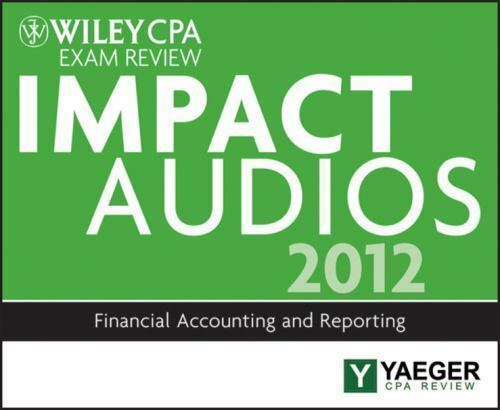 Wiley CPA Exam Review 2012 Impact Audios : Financial Accounting and  Reporting by P  Yaeger (2012, Cassette / CD-ROM)