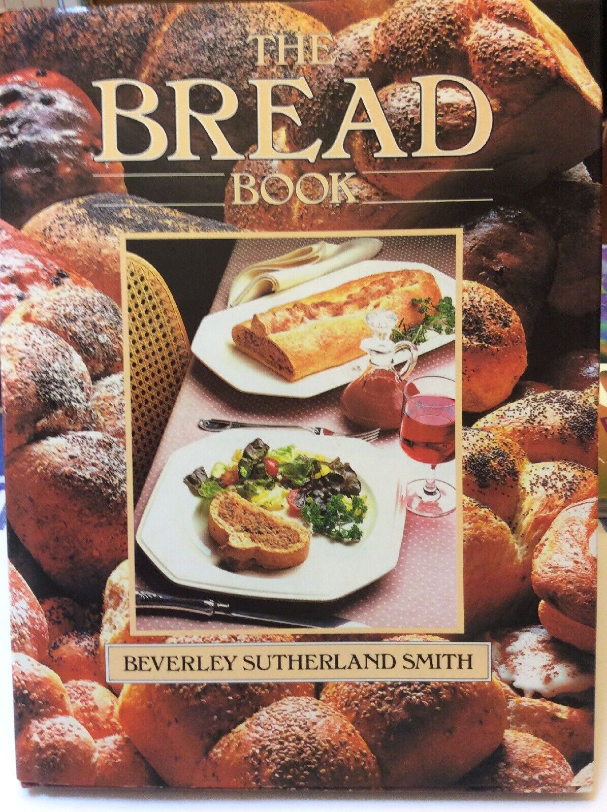 The Bread Book.  Original Bread Recipes For Every Occasion 2