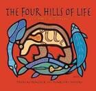 Four Hills of Life: Ojibwe Wisdom by Thomas Peacock (Paperback, 2011)