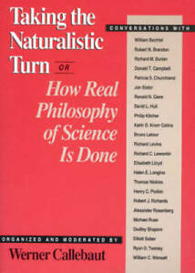 Taking the Naturalistic Turn, Or How Real Philosophy of Science Is Done ( - GOOD