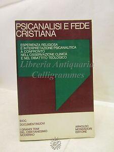 PSICOLOGIA: Psicanalisi e fede cristiana, Mondadori Editore 1971, Religione