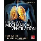 Essentials of Mechanical Ventilation by Robert M. Kacmarek, Dean R. Hess (Hardback, 2014)