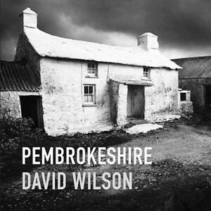 Pembrokeshire-by-Wilson-David-Hardcover-Book-9781905582938-NEW