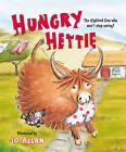 Hungry Hettie: The Highland Cow Who Won't Stop Eating! by Floris Books (Paperback, 2010)