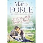 Let Me Hold Your Hand: Green Mountain Book 2 by Marie Force (Paperback, 2014)