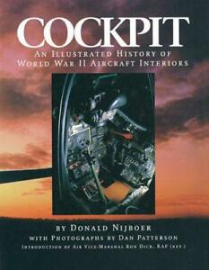 Cockpit An Illustrated History of World War II Aircraft Interiors by Donald Nij - Leicester, United Kingdom - Cockpit An Illustrated History of World War II Aircraft Interiors by Donald Nij - Leicester, United Kingdom