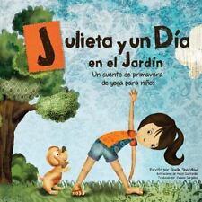 Julieta y un día en el Jardín : Un Libro de Primavera de Yoga para niños para...
