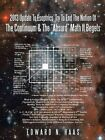 2013 Update To Esoptrics' Try To End The Notion Of The Continuum & The  Absurd  Math It Begets by Edward N. Haas (Paperback, 2014)