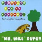 Dinosaur for My Birthday by Will Dupuy (CD, Nov-2011, Audio & Video Labs, Inc.)
