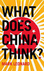 What Does China Think? by Mark Leonard, K. L. Noll (Paperback, 2008)
