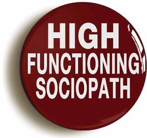 HIGH-FUNCTIONING-SOCIOPATH-SHERLOCK-HOLMES-BADGE-BUTTON-PIN-1inch-25mm-diamter