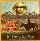 Tall Grass & Cool Water 0732351107724 by Michael Mar Murphey CD