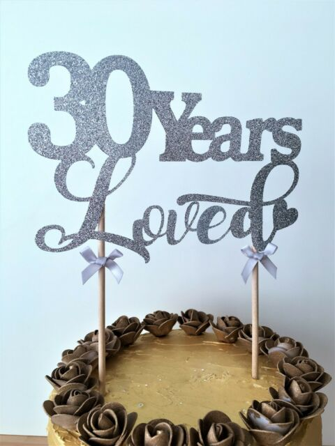 Fine 30 Years Loved Cake Topper Black Color Arcylic Cake Decors For Funny Birthday Cards Online Barepcheapnameinfo