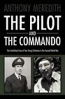 The Pilot and the Commando by Anthony Meredith (Paperback, 2011)
