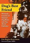 Dog's Best Friend: Will Judy, Founder of National Dog Week and Dog World Publisher by Lisa Begin-Kruysman (Paperback, 2014)